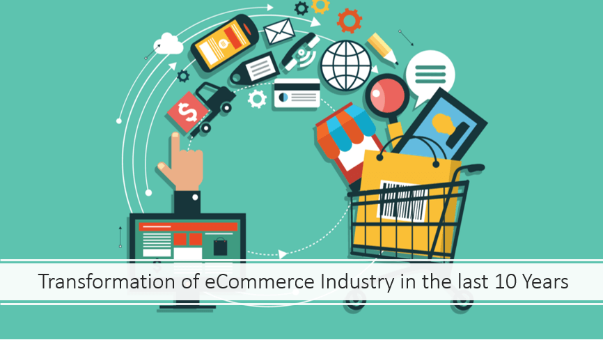 Transformation of eCommerce Industry in the last Decade